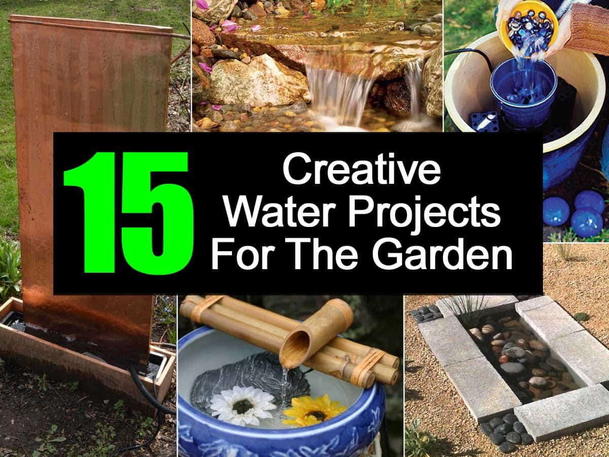 15 Creative Water Projects For The Garden