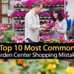 Top 10 Common Garden Center Shopping Mistakes